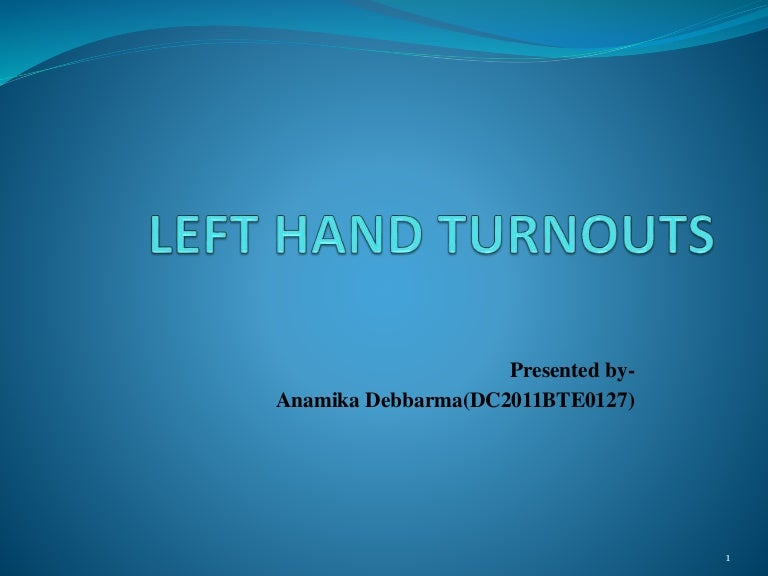Left hand turnout