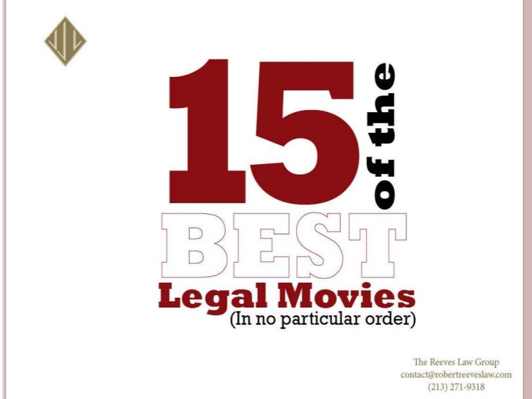 15 Of The Best Legal Movies In No Particular Order The Reeves L