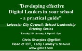 Developing and implementing Digital Leaders - Leicester Jan 2014