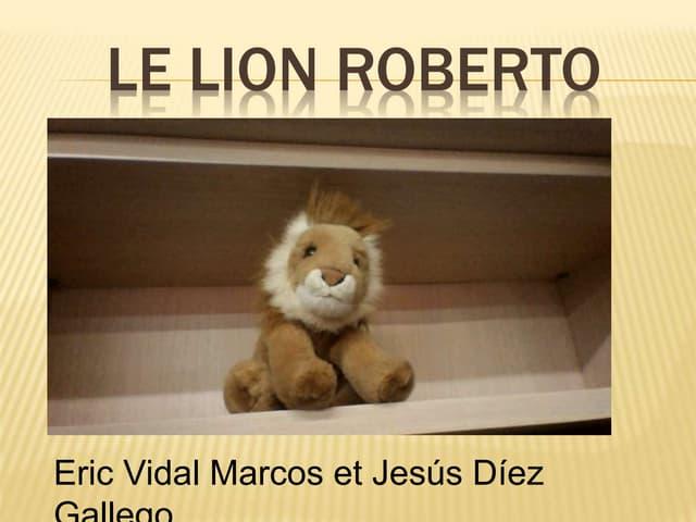 Le lion Roberto