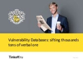 PHDays 8: Vulnerability Databases. Sifting thousands tons of verbal ore
