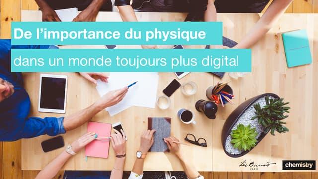 """De l'importance du """"physique"""" dans un monde digital"""