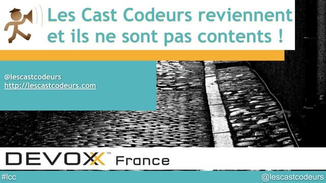 LCC 101 - Devoxx France 2014 - ils reviennent et ils ne sont pas contents !