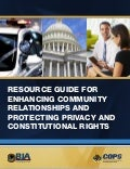 Resource Guide for Enhancing Community Relationships and Protecting Privacy and Constitutional Rights
