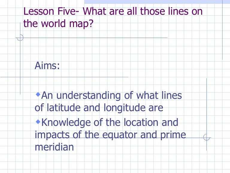 Lesson 5 What Are All Those Lines – Longitude and Latitude Worksheet