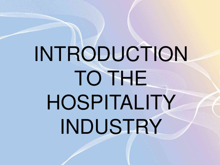 a report on the hospitality industry 07032015  airbnb is having a real financial impact on the hospitality industry, and it's time for incumbents to acknowledge and meet the challengeaway.