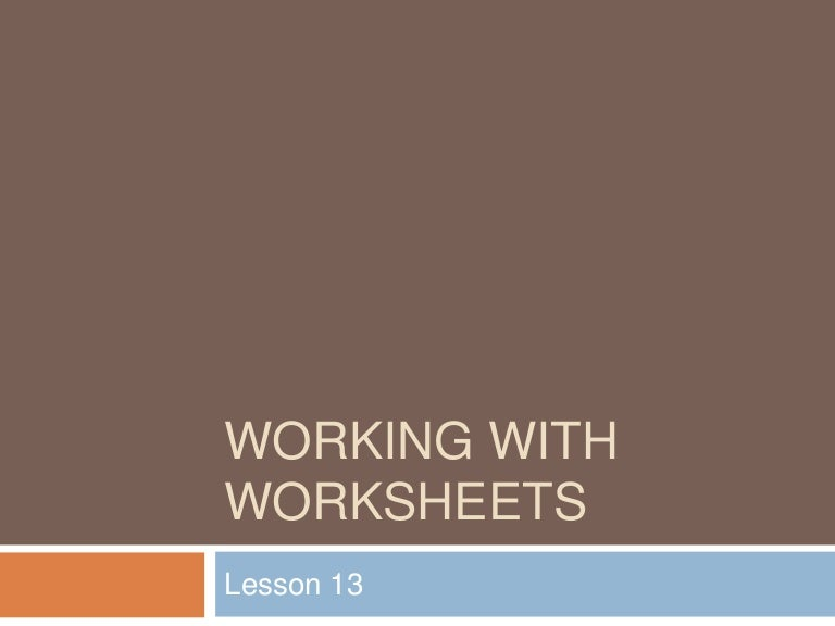 Lesson13 Working With Worksheets