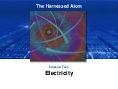 Lesson 2 Electricity | The Harnessed Atom (2016)