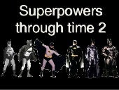 Lesson3 superpowers through time 2