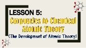 Lesson 5: Corpuscles to Chemical Atomic Theory (The Development of Atomic Theory)