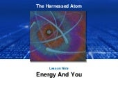 Lesson 9 Energy and You | The Harnessed Atom (2016)