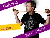 Marketing lessons from Dr House