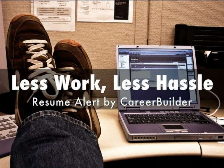 Less Work Less Hassle With Resume Alert By Careerbuilder