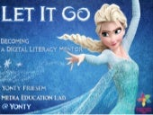 Let it Go - Becoming a Digtial Literacy Mentor