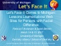 Let's Face It Comes to Michigan: Lessons Learned about Web Sites for Persons with Facial Difference