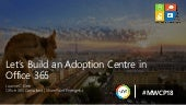 Let's build an adoption centre in office 365