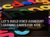 Let's Build Voice Assistant Learning Games For Kids