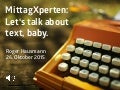 MittagXperten: Let's talk about text, baby.
