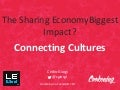 LeWeb Keynote - The biggest Impact of the Sharing Economy: Connecting Cultures