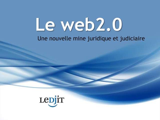 Le web2.0, une mine d'information juridique et judiciaire
