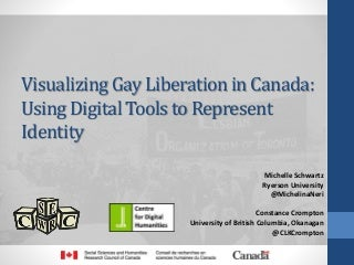 Visualizing Gay Liberation in Canada: Using Digital Tools to Represent Identity