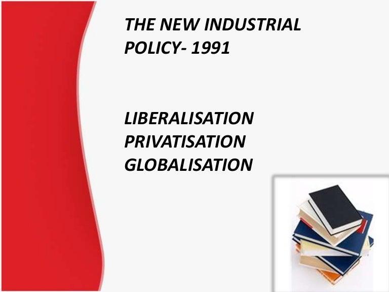 Liberalisation, privatisation and globalisation.