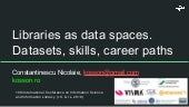 Libraries as data spaces. datasets, skills, career paths