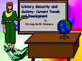 Library Security And Safety: Current Trends and Development