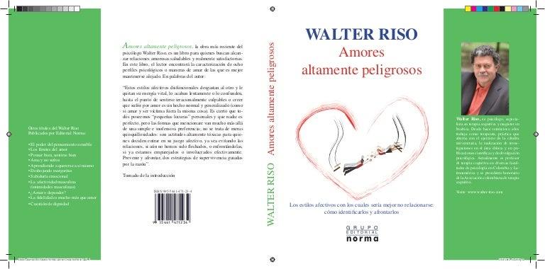 Descargar Libro Amores Altamente Peligrosos Walter Riso Pdf Download