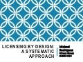 Licensing by Design: A Systematic Approach