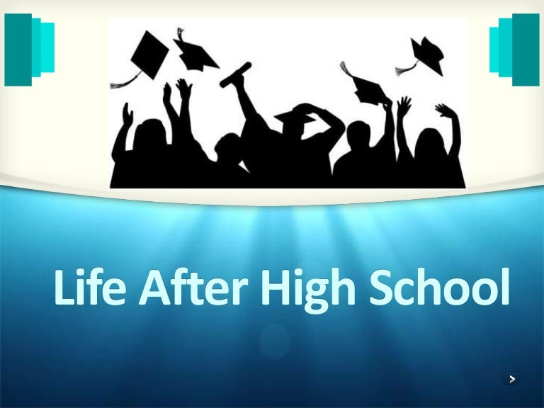 Life after highschool