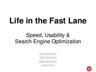 Life in the Fast Lane: Speed, Usability & Search Engine Optimization