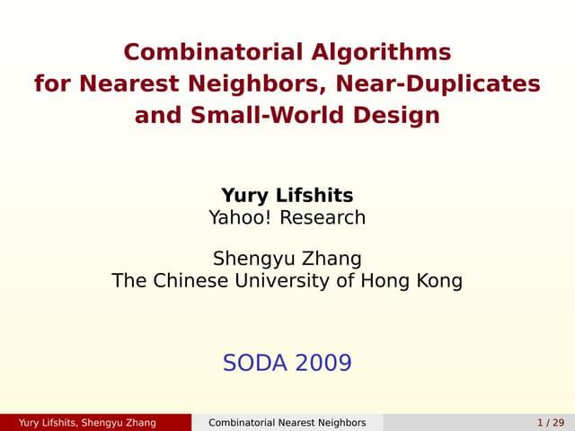 Cobinatorial Algorithms for Nearest Neighbors, Near-Duplicates and Small World Design - Yury Lifshits - SODA 2009