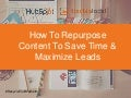 Webinar: How to Repurpose Social Content to Save Time & Maximize Leads