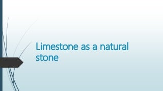 Limestone as a natural stone