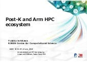 Yutaka Ishikawa - Post-K and Arm HPC Ecosystem - Linaro Arm HPC Workshop Santa Clara 2018