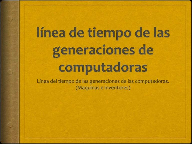 Línea de tiempo de las generaciones de computadoras