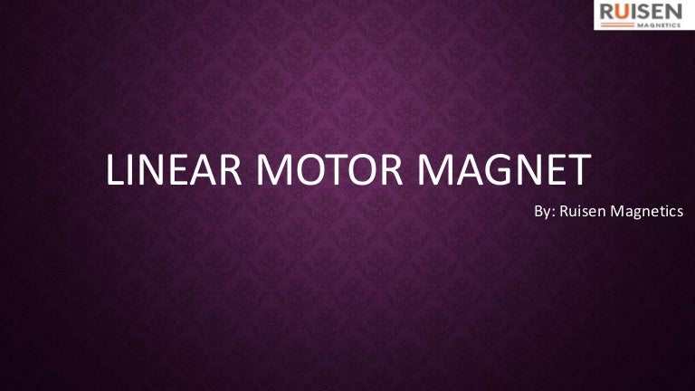 Looking for Linear Motor Magnet
