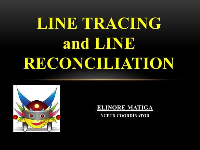 Line tracing & line reconciliation