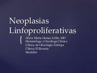CES201701 - Linfomas agresivos y enfermedad de Hodgkin (Dra. Alicia Henao Uribe)