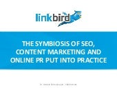 The Symbiosis of SEO, Content Marketing and Online PR Put into Practice