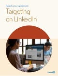 Reach your audience: Targeting on LinkedIn