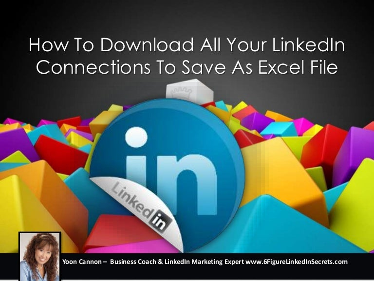 Linkedin Tips How To Download Your Linkedin Connections