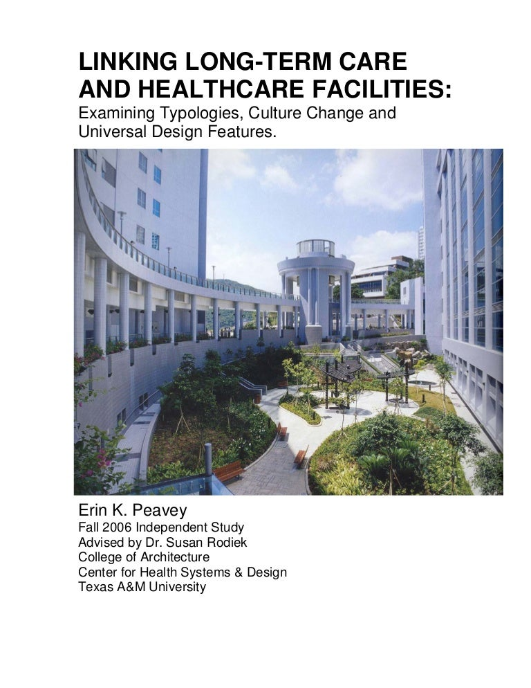 hospital and long-term care facilities essay Read this essay on hospitals and long-term care facilities come browse our large digital warehouse of free sample essays get the knowledge you need in order to pass your classes and more only at termpaperwarehousecom.