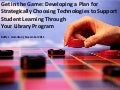 Get in the Game: Developing a Plan for Strategically Choosing Technologies to Support Student Learning Through