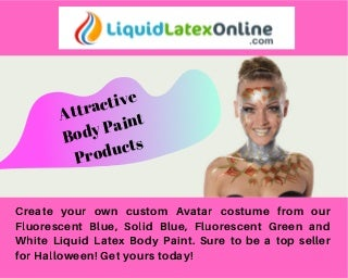 Want To Paint Your Body With Different Colors- Go for Liquid Latex Online