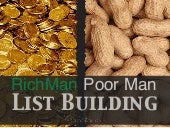 List Building for Rich Man and Poor Man
