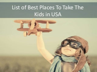 List of best places to take the kids in usa