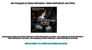 list of biography by Marian McPartland - Marian McPartland's Jazz World