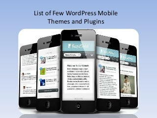 List of Few WordPress Mobile Themes and Plugins